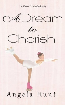 A Dream to Cherish (The Cassie Perkins Series) (Volume 4)