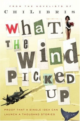 What the Wind Picked Up: Proof that a Single Idea Can Launch a Thousand Stories